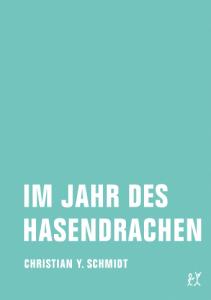 Christian Y. Schmidt, Im Jahr des Hasendrachen, Cover