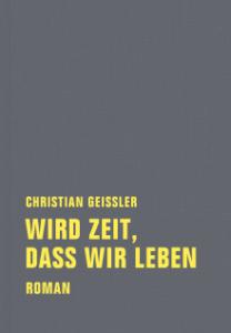 Geissler, Wird Zeit, dass wir leben, Cover