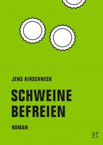 Jens Kirschneck, Schweine befreien, Cover