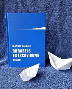 Manuel Karasek Mirabels Entscheidung