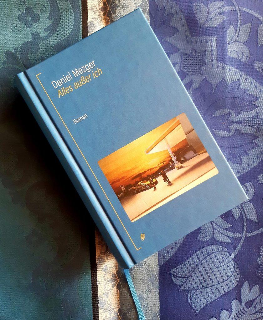 Cover Belegexemplar von Daniel Mezger, Alles außer ich Roman Lektorat