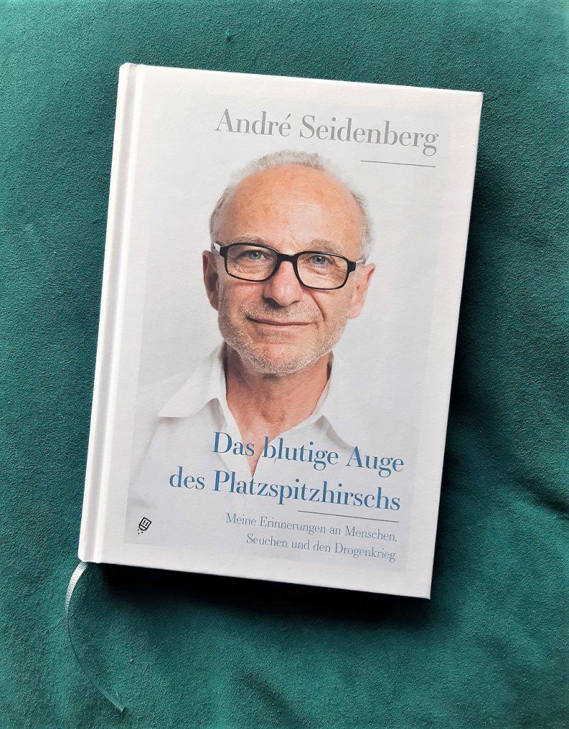 André Seidenberg, Das blutige Auge des Platzspitzhirschs. Meine Erinnerungen an Menschen, Seuchen und den Drogenkrieg, Belegexemplar, Korrektorat